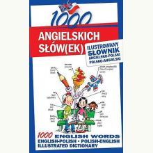1000 angielskich słów(ek). Ilustrowany słownik angielsko-polski, polsko-angielski