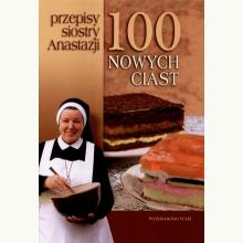 100 nowych ciast. Przepisy siostry Anastazji.