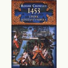 1453. Upadek Konstantynopola