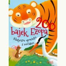 200 bajek Ezopa. Klasyczne opowieści z morałem.
