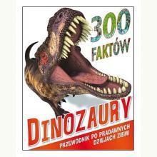 300 faktów Dinozaury