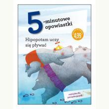 5-minutowe opowiastki: Hipopotam uczy się pływać