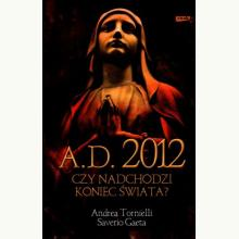 A.D. 2012. Czy nadchodzi koniec świata?