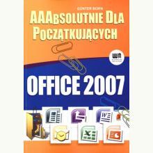 Aaabsolutnie dla początkujących. Office 2007