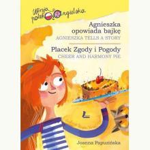 Agnieszka opowiada bajkę / Placek Zgody i Pogody. Wersja polsko-angielska