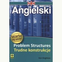 Angielski. Problem Structures - Trudne konstrukcje