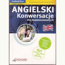 Angielski - konwersacje dla zaawansowanych (Audio Kurs)