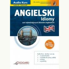 Angielski dla średniozaawansowanych. Idiomy. Audio kurs