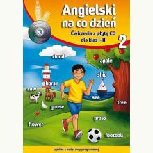 Angielski na co dzień cz.2 ćw + CD (dla klas 1-3)