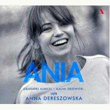 Ania. Biografia Anny Przybylskiej (książka audio)