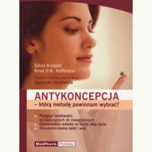 Antykoncepja - którą metodę powinnam wybrać?