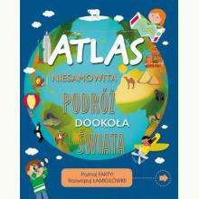 Atlas Niesamowita podróż dookoła świata