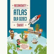 Atlas dla dzieci. Niesamowity świat