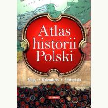 Atlas historii Polski. Mapy. Kalendaria. Statystyki (przec)
