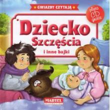 Bajki do poduszki- Dziecko szczęścia i inne bajki +CD