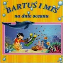 Bartuś i Miś na dnie oceanu