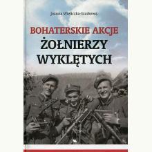 Bohaterskie akcje Żołnierzy Wyklętych