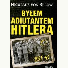 Byłem adiutantem Hitlera 1937-1945