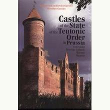 Castles of the State of tje Teutonic Order in Prussia /Zamki państwa krzyżackiego w dawnych Prusach/