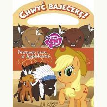 Chwyć bajeczkę! My Little Pony