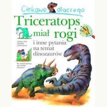 Ciekawe dlaczego triceratops miał rogi