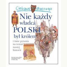 Ciekawe dlaczego Nie każdy władca Polski był królem