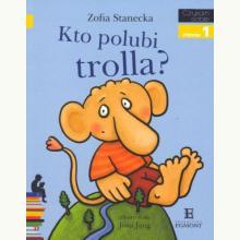 Czytam sobie - Kto polubi Trolla? - Poziom 1 Składam słowa
