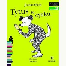Czytam sobie - Tytus w cyrku. Poziom 2 Składam zdania
