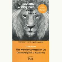 Czytamy w oryginale - Czarnoksiężnik z Krainy Oz - The Wonderful Wizard of Oz