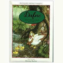Dafne - zapominalska kaczka. Przygody Królicy Marty