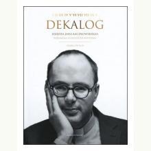 Dekalog Księdza Jana Kaczkowskiego (książka + CD)
