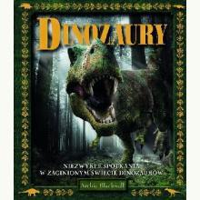 Dinozaury. Niezwykłe spotkania w zaginionym świecie dinozaurów
