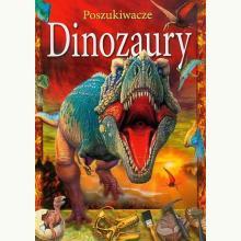 Dinozaury. Poszukiwacze