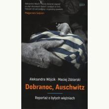 Dobranoc, Auschwitz. Reportaż o byłych więźniach