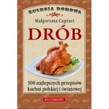 Drób. 300 najlepszych przepisów kuchni polskiej i światowej
