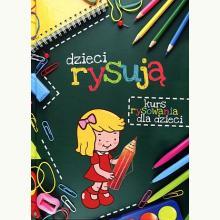 Dzieci rysują. Kurs rysowania dla dzieci