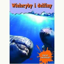 Encyklopedia Świat Zwierząt - Wieloryby i delfiny
