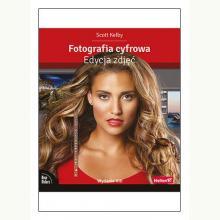 Fotografia cyfrowa. Edycja zdjęć wydanie VIII