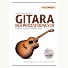 Gitara dla początkujących. Techniki gry, ćwiczenia i filmy instruktażowe + DVD