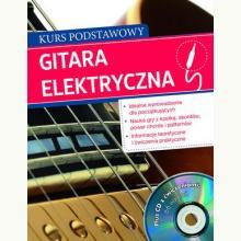 Gitara elektryczna. Kurs podstawowy + CD z ćwiczeniami