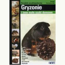 Gryzonie i inne małe ssaki domowe. Poradnik encyklopedyczny