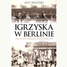 Igrzyska w Berlinie. Jak Hitler ukradł olimpijski sen