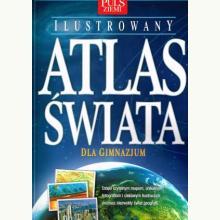 Ilustrowany Atlas Świata dla gimnazjum
