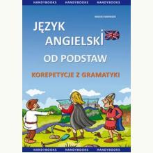 Język angielski od podstaw. Korepetycje z gramatyki - Kompendium z ćwiczeniami