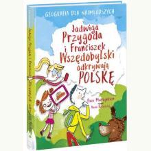 Jadwiga Pogoda i Franciszek Wszędobylski odkrywają Polskę