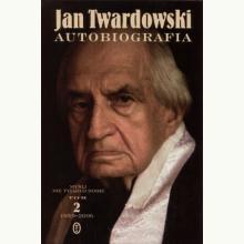Jan Twardowski Autobiografia. Tom 2