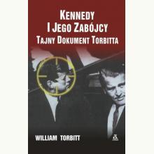 Kennedy i jego zabójcy. Tajny dokument Torbitta