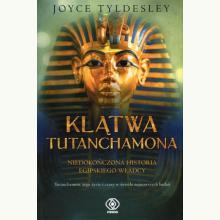 Klątwa Tutanchamona. Niedokończona historia egipskiego władcy
