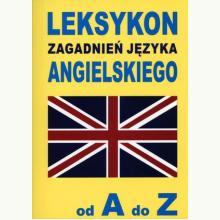 Leksykon zagadnień języka angielskiego od A do Z