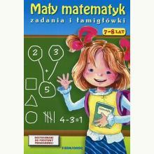 Mały matematyk. Zadania i łamigłówki 7-8 lat